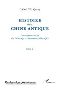 Quang Dang Vu - Histoire de la Chine antique - Des origines à la fin des Printemps et Automnes (546 av JC) Tome 2.