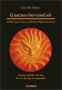 """Quanten-Bewusstheit. """"NEIN sagen"""" lernen mit der 2-Punkte-Methode - Authentizität mit der Kraft der Quanten-Welle."""