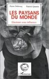 Quantin et  Duboscq - Les paysans du monde - Électeurs sous influence, [actes du] colloque international de Bordeaux, 15 et 16 novembre 1990.