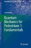Quantum Mechanics for Pedestrians 1: Fundamentals - Fundamentals.