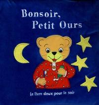 Quatre Fleuves - Bonsoir, Petit Ours - Le livre doux pour le soir.