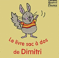 Quatre Fleuves - Le livre sac à dos de Dimitri.