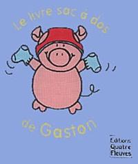 Quatre Fleuves - Le livre sac à dos de Gaston.
