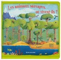 Quatre Fleuves - Les animaux sauvages, où vivent-ils ?.