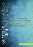 Quatrième Groupe - Autour de l'oeuvre de Jean Paul Valabrega - Permanence et métamorphoses.