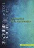 Quatrième Groupe - La situation de la psychanalyse.