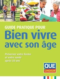 Guide pratique pour bien vivre avec son âge - Préservez votre forme et votre santé après 50 ans.pdf