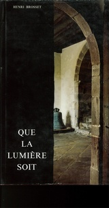 Henri Brosset - Que la lumière soit! - Les églises basques.