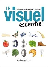 Québec Amérique - Le visuel essentiel - Dictionnaire français-anglais.