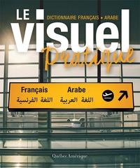 Québec Amérique - Le visuel pratique français-arabe.
