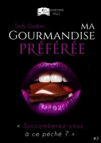 Quebec-s - Ma Gourmandise Préférée, tome 3.
