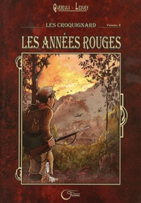 Quebeuls et Corinne Leduey - Les Croquignard Tome 2 : Les années rouges.