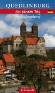 Quedlinburg an einem Tag - Ein Stadtrundgang.