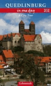 Quedlinburg in One Day - A City Tour.