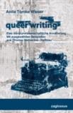 QUEER WRITING - Eine literaturwissenschaftliche Annäherung.