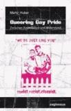Queering Gay Pride - Zwischen Assimilation und Widerstand.