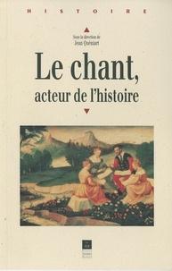 Obtenir Le chant, acteur de l'histoire  - Actes du colloque tenu à Rennes du 9 au 11 septembre 1998