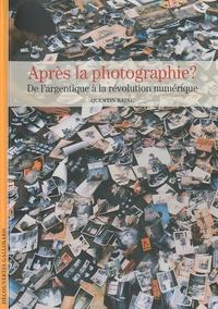 Quentin Bajac - Après la photographie - De l'argentique à la révolution numérique.