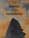 Quentin Bajac et Clément Chéroux - Brancusi, film et photographie, images sans fin.