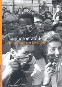 Quentin Bajac - La photographie - L'époque moderne 1880-1960.