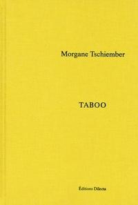 Quentin Bajac et Barry Schwabsky - Morgane Tschiember - Taboo.