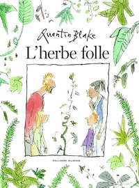 Quentin Blake - L'herbe folle.