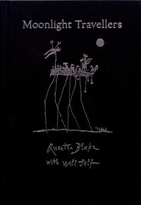 Quentin Blake et Will Self - Moonlight Travellers.