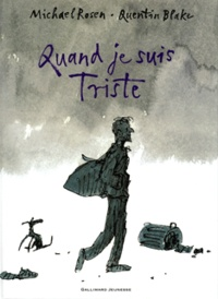Quentin Blake et Michael Rosen - Quand je suis Triste.