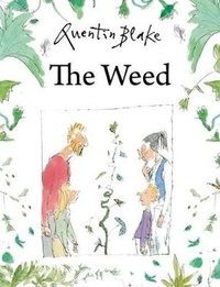 Quentin Blake - The Weed.