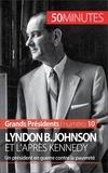 Quentin Convard et  50 minutes - Lyndon B. Johnson et l'après Kennedy - Un président en guerre contre la pauvreté.