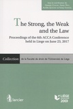 Quentin Cordier et Xavier Miny - The Strong, the Weak and the Law - Proceedings of the 6th ACCA Conference held in Liege on June 23, 2017.