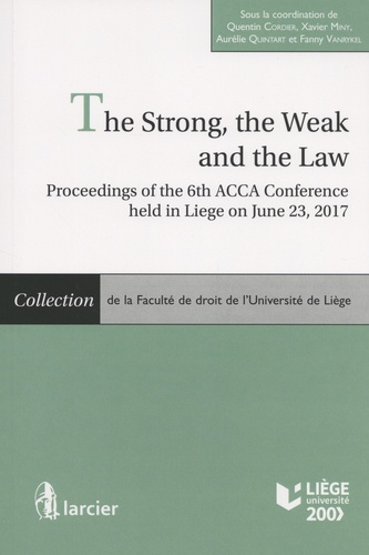 The Strong, the Weak and the Law. Proceedings of the 6th ACCA Conference held in Liege on June 23, 2017