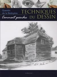Quentin de La Bédoyère - Les techniques du dessin.