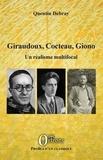 Quentin Debray - Giraudoux, Cocteau, Giono - Un réalisme multifocal.
