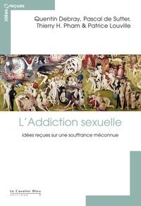 Goodtastepolice.fr L'Addiction sexuelle - Idées reçues sur une souffrance méconnue Image