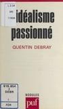 Quentin Debray et Yves Pélicier - L'idéalisme passionné.
