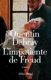 Quentin Debray - L'Impatiente de Freud.
