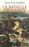 Quentin Debray - La bataille de Nancy.