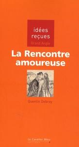 Quentin Debray - La rencontre amoureuse.