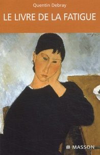 Quentin Debray - Le livre de la fatigue.
