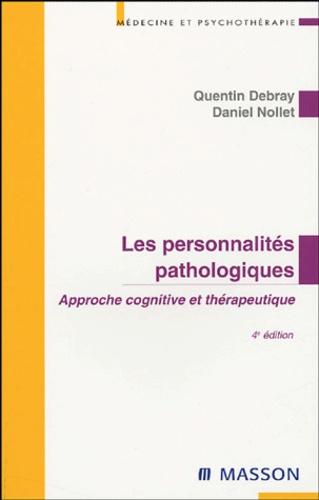 Quentin Debray et Daniel Nollet - Les personnalités pathologiques - Approche cognitive et thérapeutique.