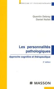 Quentin Debray - Les personnalités pathologiques - Approche cognitive et thérapeutique.