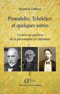 Quentin Debray - Pirandello, Tchékhov et quelques autres - La mise en question de la personnalité en littérature.