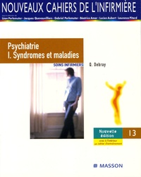 Quentin Debray et Léon Perlemuter - Psychiatrie - Tome 1, Syndromes et maladies Soins infirmiers.