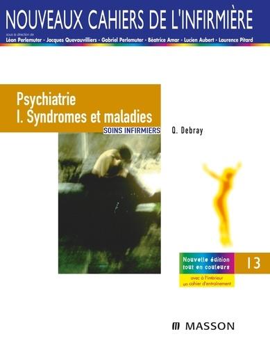 Quentin Debray - Psychiatrie - Volume 1, Syndromes et maladies - Soins infirmiers.