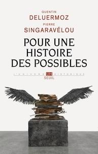 Quentin Deluermoz et Pierre Singaravélou - Pour une histoire des possibles - Analyses contrefactuelles et futurs non advenus.