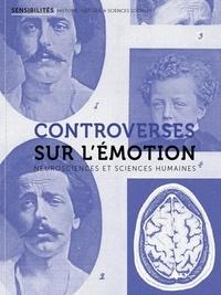 Quentin Deluermoz et Hervé Mazurel - Sensibilités N°5 : Controverses sur l'émotion - Neurosciences et sciences humaines.