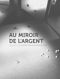 Quentin Deluermoz et Thomas Dodman - Sensibilités N° 9 : Au miroir de l'argent.