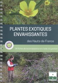 Quentin Dumont et Jean-Christophe Hauguel - Plantes exotiques envahissantes des Hauts-de-France - 34 fiches de reconnaissance et d'aide à la gestion.