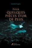 Quentin Fargère - Pour quelques pièces d'or en plus.